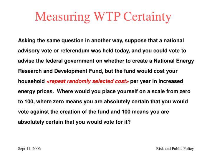 Measuring WTP Certainty