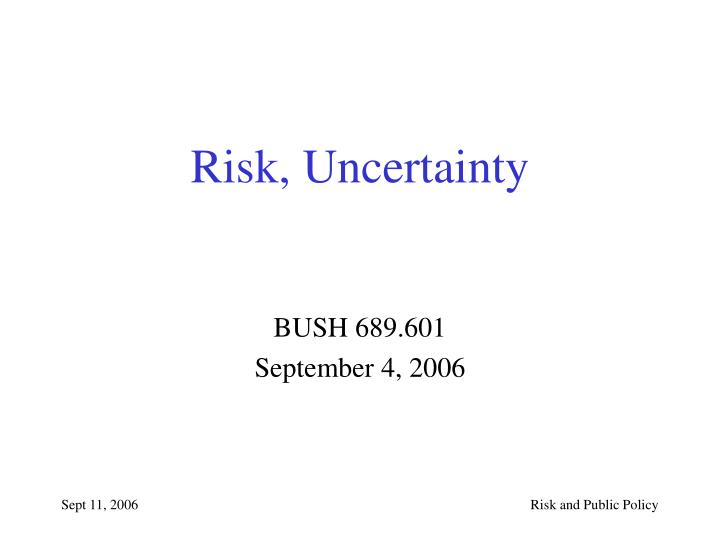 Risk uncertainty