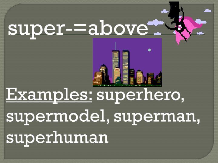 super-=