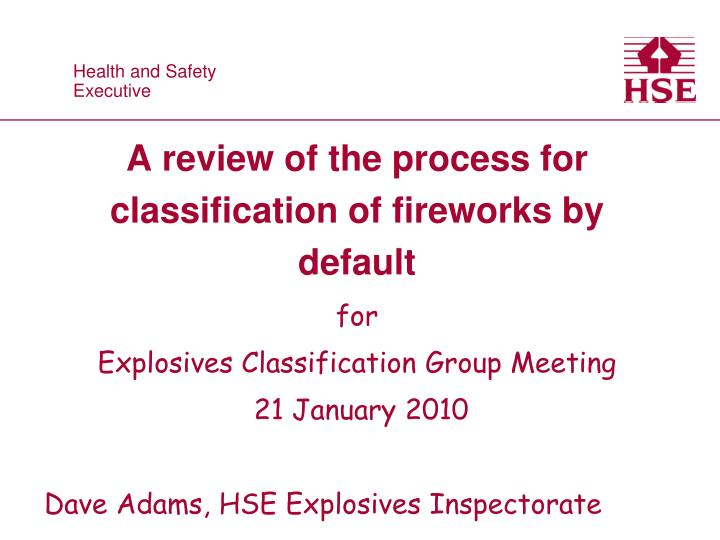 A review of the process for classification of fireworks by default