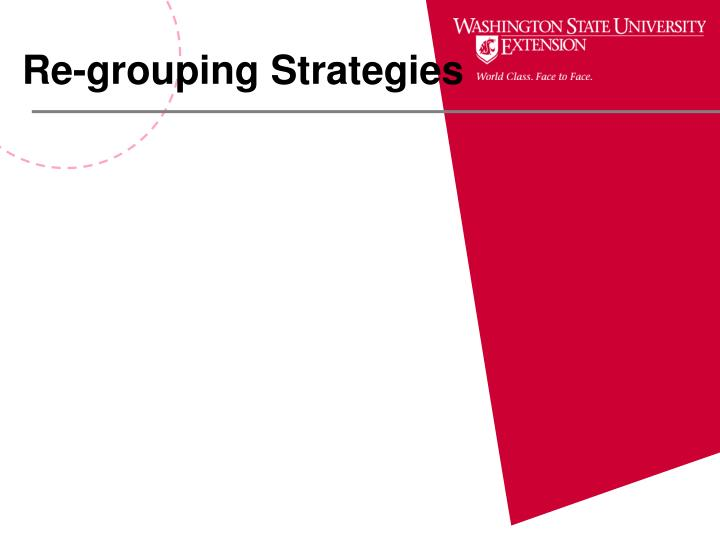 Re-grouping Strategies