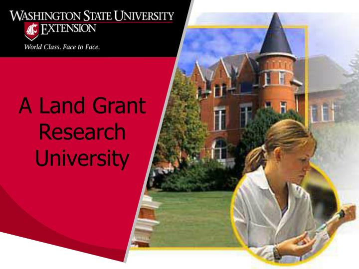 A Land Grant Research University