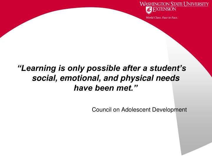 """""""Learning is only possible after a student's social, emotional, and physical needs have been met."""""""