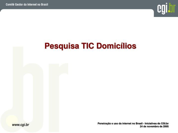 Pesquisa TIC Domicílios