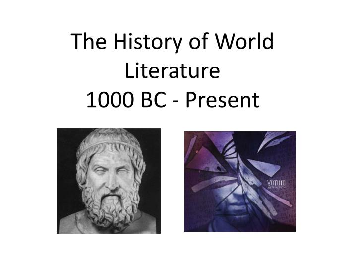 the history of world literature 1000 bc present n.