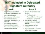 not included in delegated signature authority