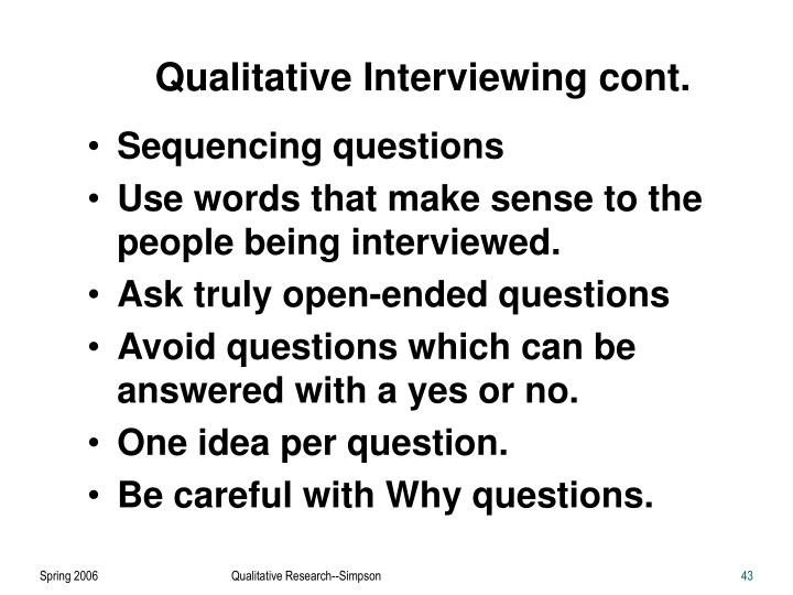 Qualitative Interviewing cont.