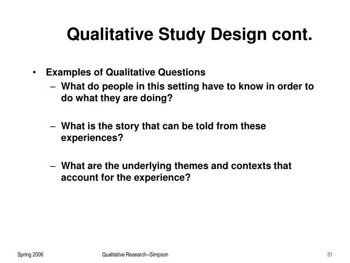 Qualitative Study Design cont.