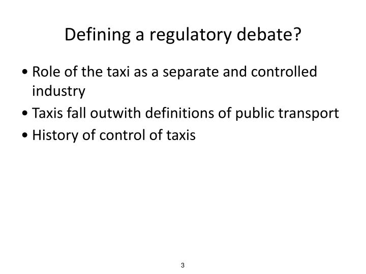 Defining a regulatory debate