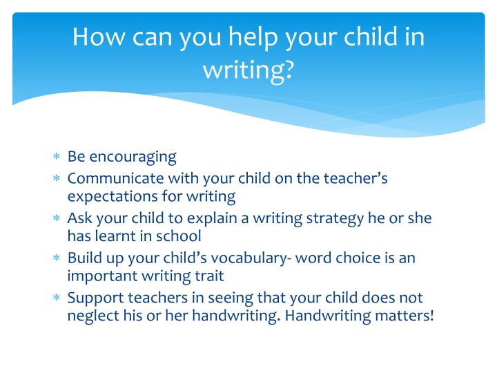 How can you help your child in writing?