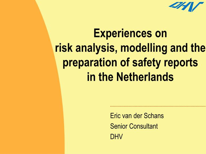 Experiences on risk analysis modelling and the preparation of safety reports in the netherlands