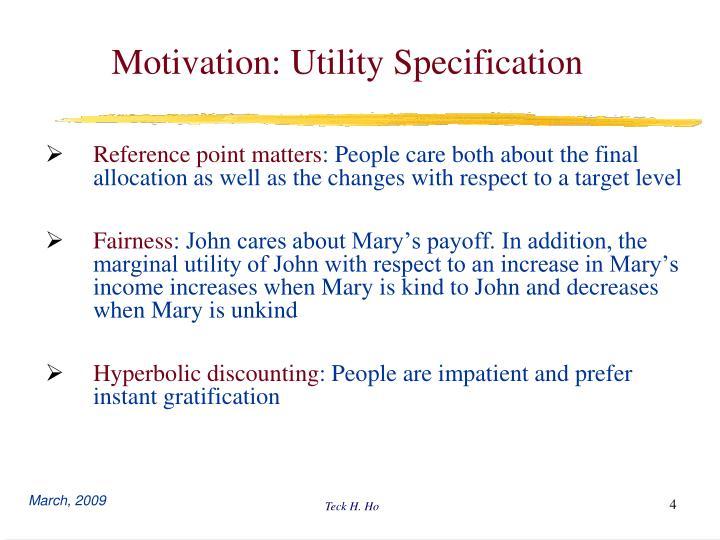 Motivation: Utility Specification