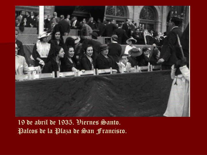 19 de abril de 1935. Viernes Santo.
