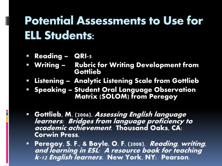 Potential Assessments to Use for ELL Students: