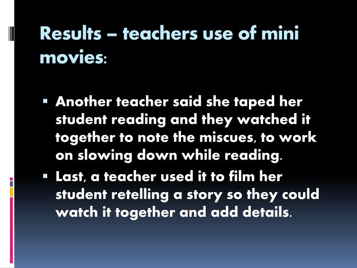 Results – teachers use of mini movies:
