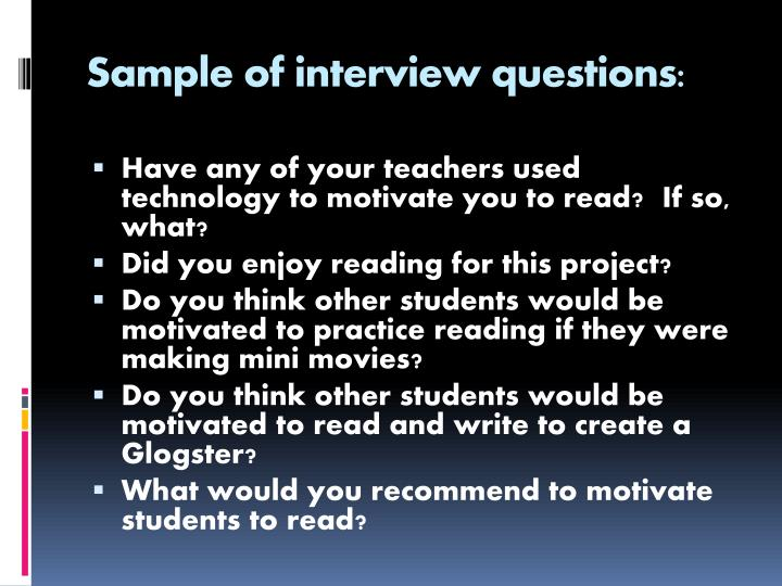 Sample of interview questions: