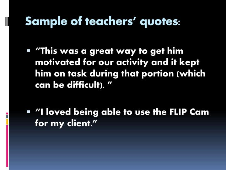 Sample of teachers' quotes:
