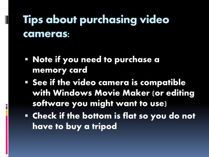 Tips about purchasing video cameras: