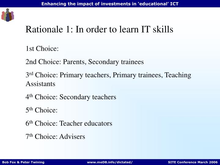 Rationale 1: In order to learn IT skills