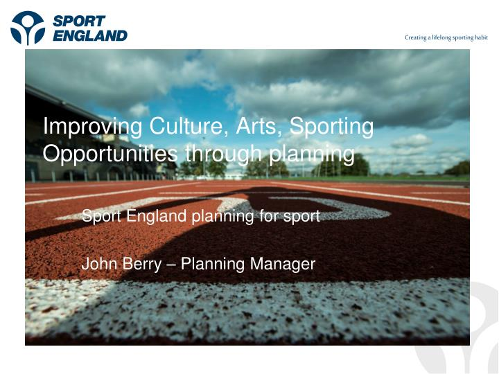 Improving culture arts sporting opportunities through planning