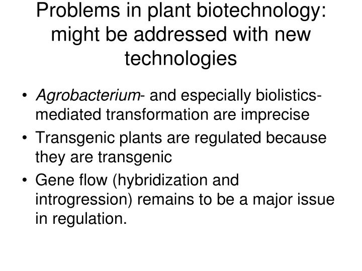 Problems in plant biotechnology: