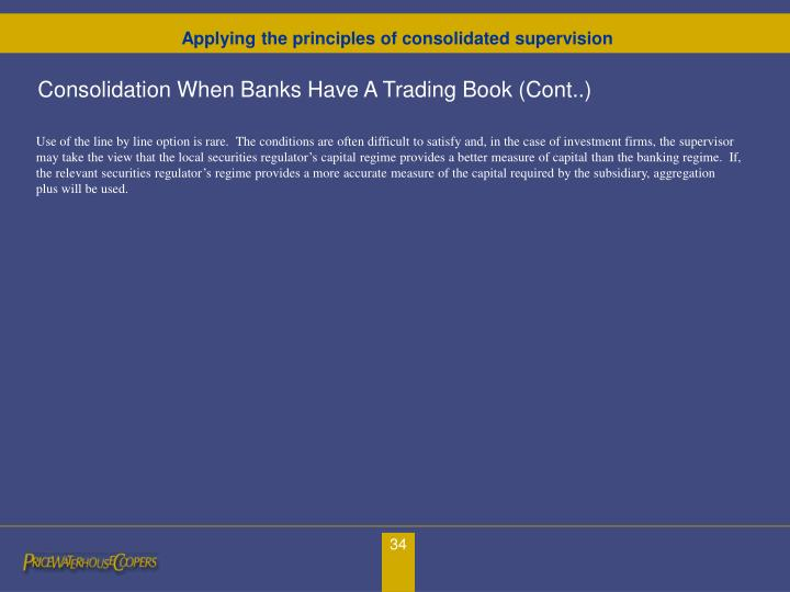 Consolidation When Banks Have A Trading Book (Cont..)