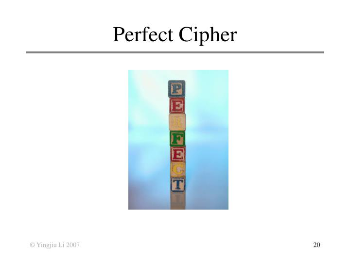 Perfect Cipher
