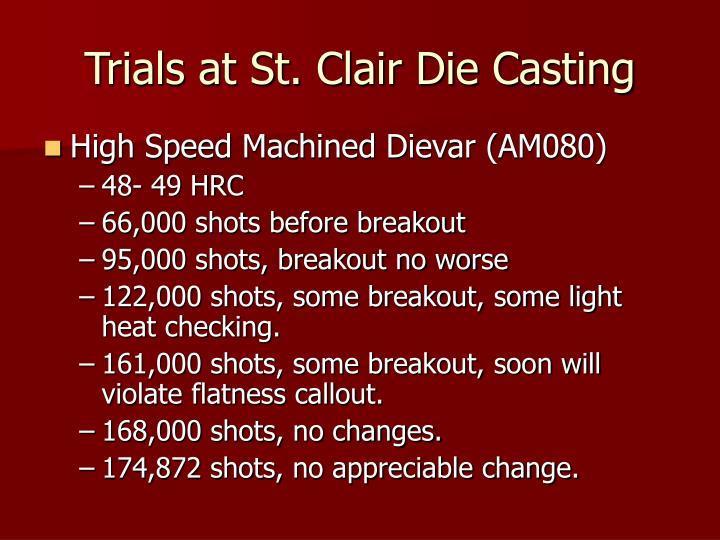 Trials at St. Clair Die Casting