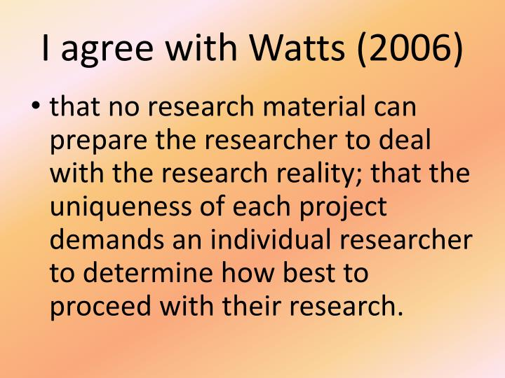 I agree with Watts (2006)