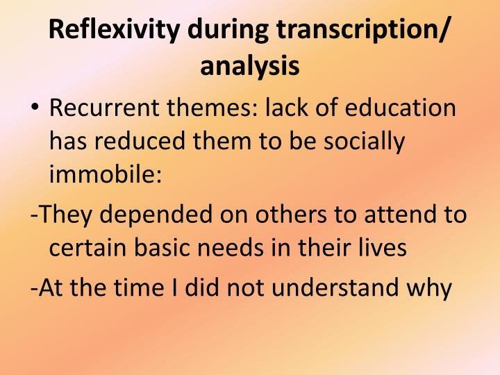 Reflexivity during transcription/ analysis