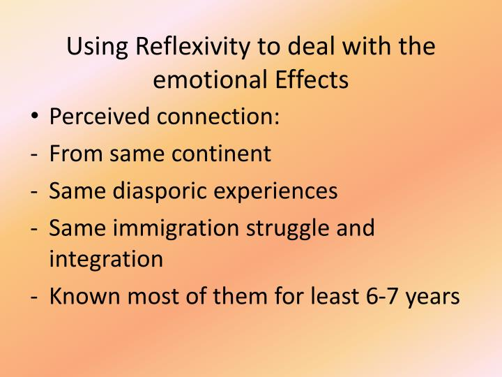 Using Reflexivity to deal with the  emotional Effects
