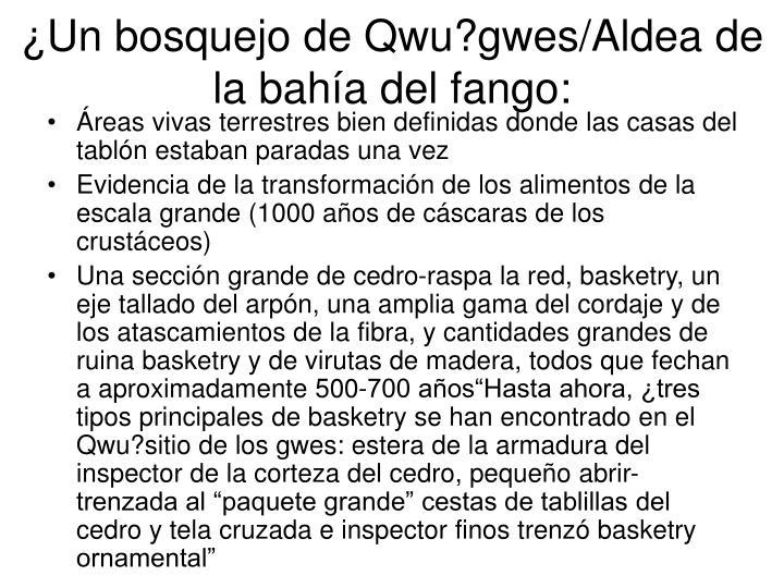¿Un bosquejo de Qwu?gwes/Aldea de la bahía del fango