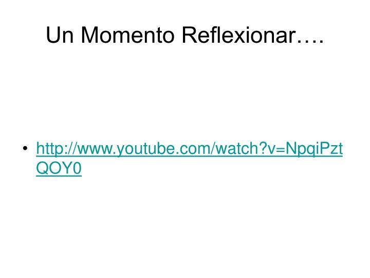 Un Momento Reflexionar….