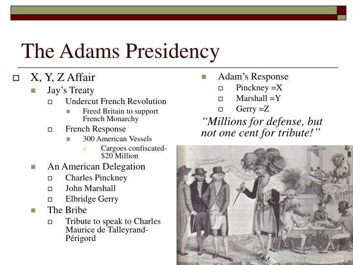 The Adams Presidency