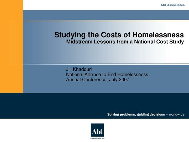 Studying the costs of homelessness midstream lessons from a national cost study