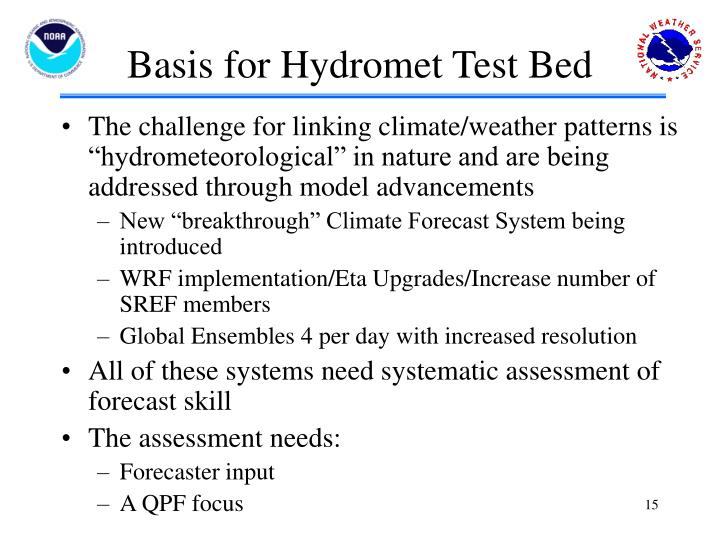 Basis for Hydromet Test Bed