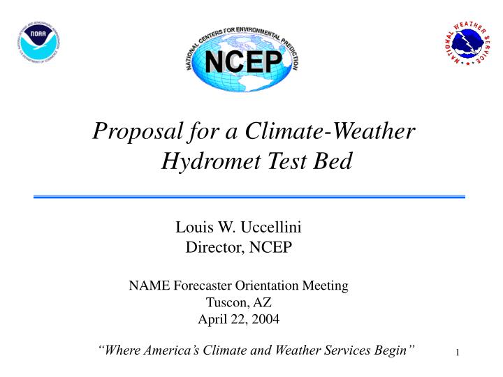 Proposal for a climate weather hydromet test bed