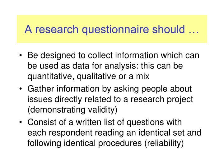 A research questionnaire should …