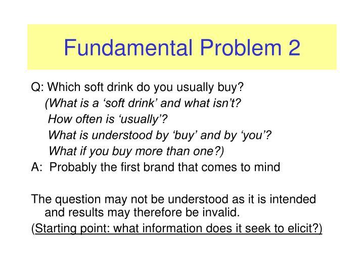 Fundamental Problem 2