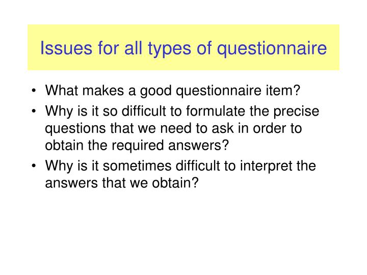 Issues for all types of questionnaire