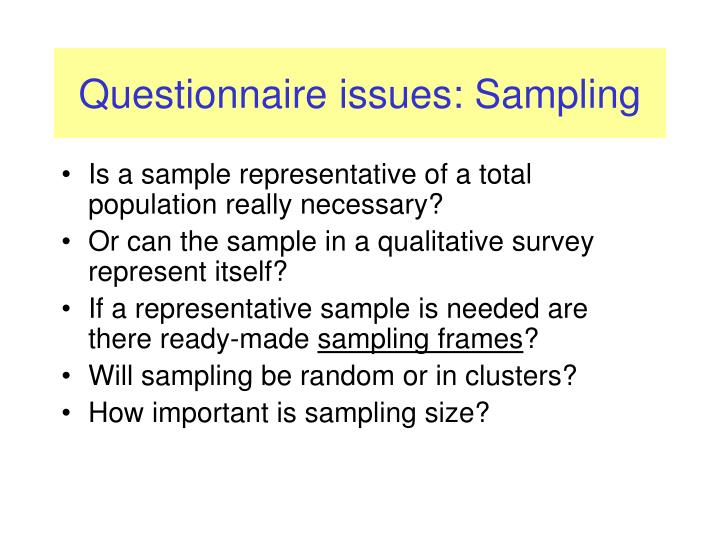 Questionnaire issues: Sampling