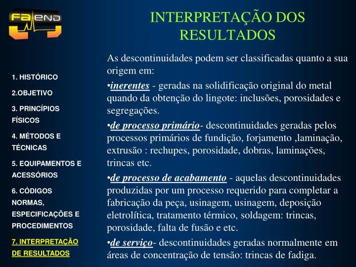 As descontinuidades podem ser classificadas quanto a sua origem em: