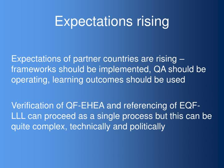 Expectations of partner countries are rising – frameworks should be implemented, QA should be operating, learning outcomes should be used
