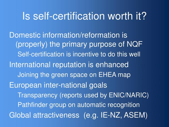 Is self-certification worth it?