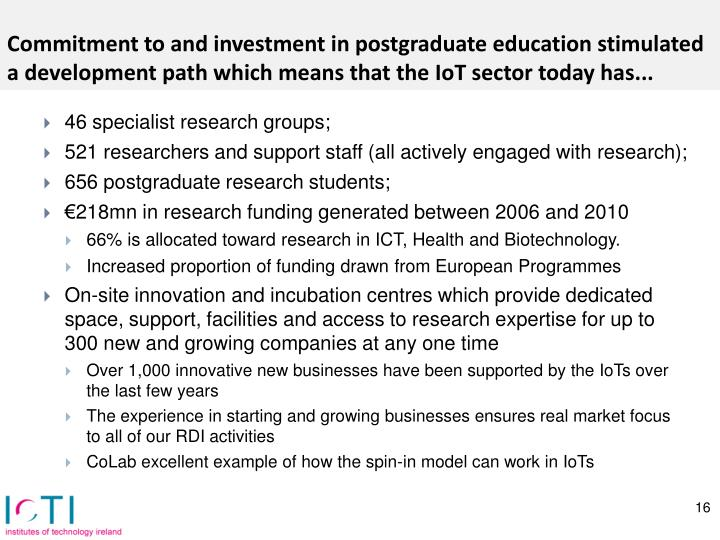 Commitment to and investment in postgraduate education stimulated a development path which means that the