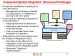 component system integration unresolved challenges
