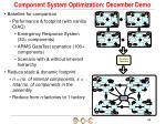 component system optimization december demo