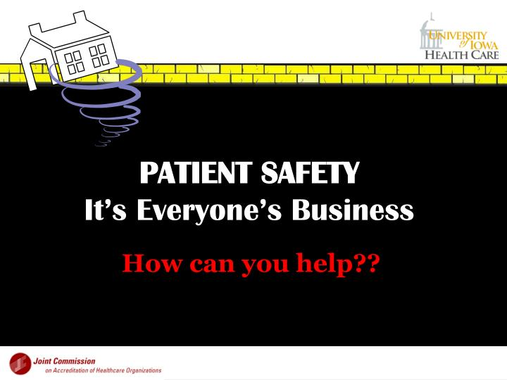Patient safety it s everyone s business