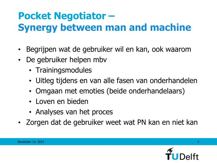 Pocket negotiator synergy between man and machine
