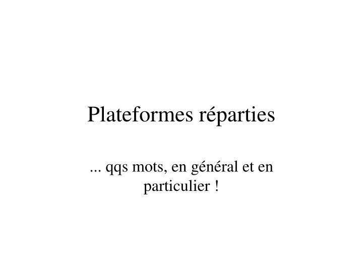 Plateformes réparties
